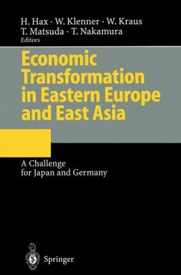 Economic Transformation in Eastern Europe and East Asia: A Challenge for Japan and Germany