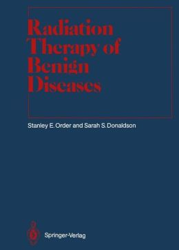 Radiation Therapy of Benign Diseases: A Clinical Guide