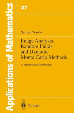 Image Analysis, Random Fields and Dynamic Monte Carlo Methods: A Mathematical Introduction