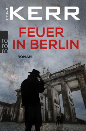 Feuer in Berlin: Die Berlin-Trilogie