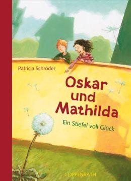 Oskar und Mathilda (Bd. 1): Ein Stiefel voll Glück