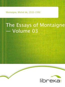 The Essays of Montaigne - Volume 03