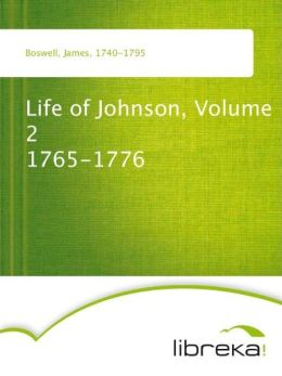 Life of Johnson, Volume 2 1765-1776