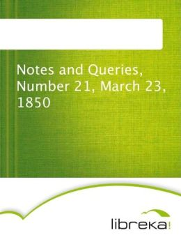 Notes and Queries, Number 21, March 23, 1850