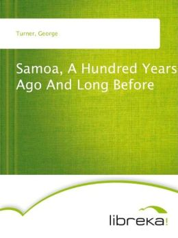 Samoa, A Hundred Years Ago And Long Before