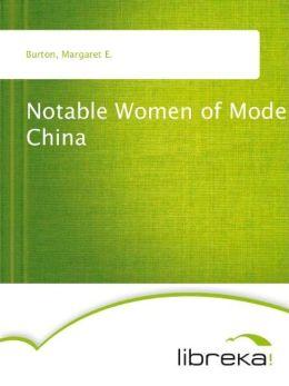Notable Women of Modern China