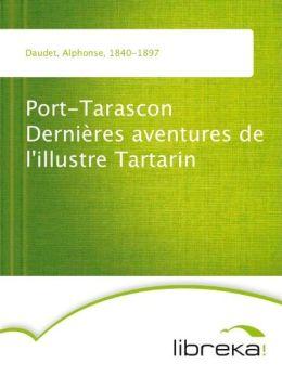 Port-Tarascon Dernières aventures de l'illustre Tartarin