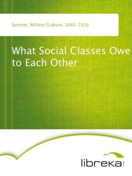 What Social Classes Owe to Each Other