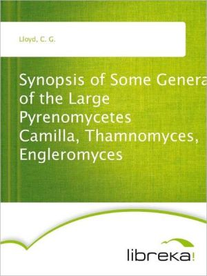 Synopsis of Some Genera of the Large Pyrenomycetes free pdf