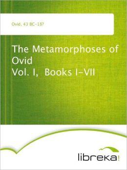 The Metamorphoses of Ovid Vol. I, Books I-VII