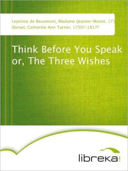 Think Before You Speak or, The Three Wishes