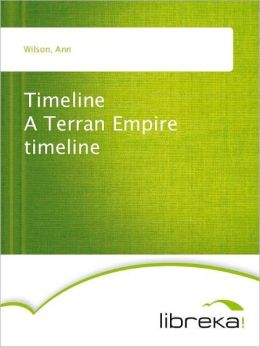 Timeline A Terran Empire timeline