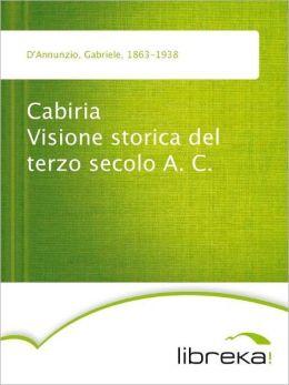Cabiria Visione storica del terzo secolo A. C.