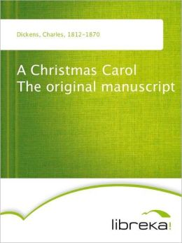 A Christmas Carol The original manuscript