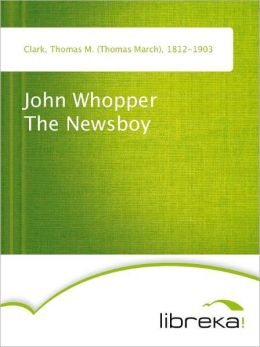 John Whopper The Newsboy