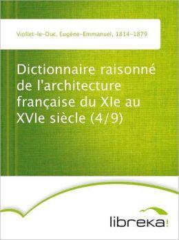 Dictionnaire raisonné de l'architecture française du XIe au XVIe siècle (4/9)