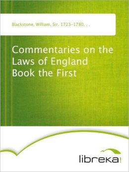 Commentaries on the Laws of England Book the First