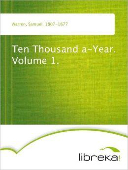 Ten Thousand a-Year. Volume 1.