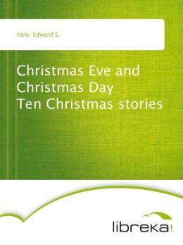 Christmas Eve and Christmas Day Ten Christmas stories