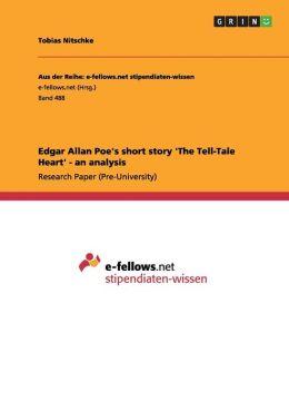 Edgar Allan Poe's Short Story 'The Tell-Tale Heart' - An Analysis
