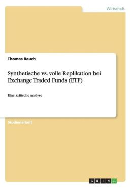 Synthetische vs. Volle Replikation Bei Exchange Traded Funds (Etf)