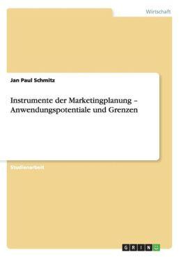 Instrumente Der Marketingplanung - Anwendungspotentiale Und Grenzen