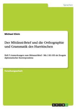 Der M Tt Nni-Brief Und Die Orthographie Und Grammatik Des Hurritischen