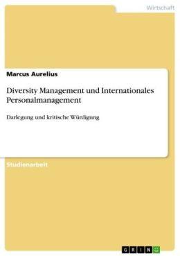 Diversity Management und Internationales Personalmanagement: Darlegung und kritische Würdigung
