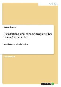 Distributions- und Konditionenpolitik bei Luxusg terherstellern