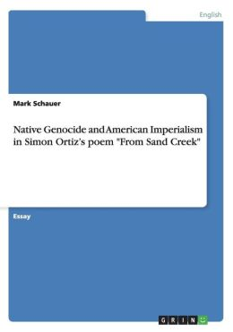 Native Genocide and American Imperialism in Simon Ortiz's Poem