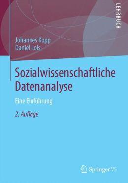 Sozialwissenschaftliche Datenanalyse: Eine Einführung