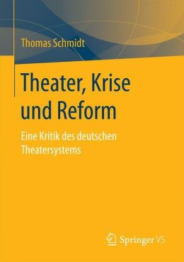 Das deutsche Theatersystem - eine kritische Analyse