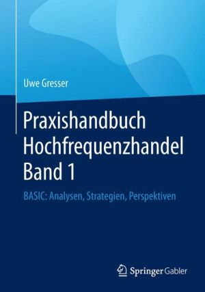Praxishandbuch Hochfrequenzhandel Band 1: BASIC: Analysen, Strategien, Perspektiven