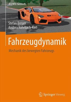 Fahrzeugdynamik: Mechanik des bewegten Fahrzeugs