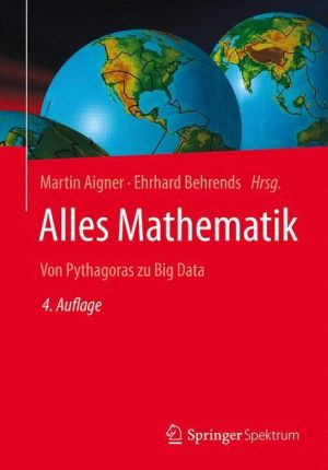 Alles Mathematik: Von Pythagoras zu Big Data