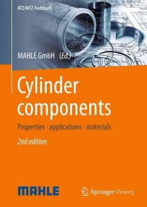 Cylinder components: Properties, applications, materials