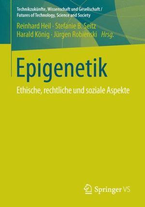 Epigenetik: Ethische, rechtliche und soziale Aspekte