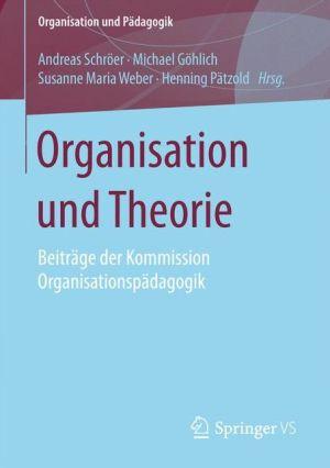 Organisation und Theorie: Beiträge der Kommission Organisationspädagogik