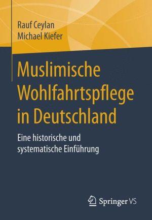 Muslimische Wohlfahrtspflege in Deutschland: Eine historische und systematische Einführung