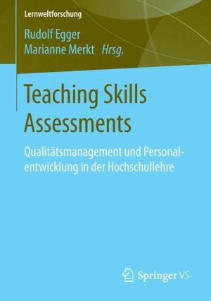 Teaching Skills Assessments: Qualitätsmanagement und Personalentwicklung in der Hochschullehre