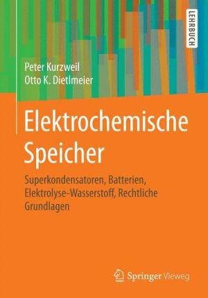 Elektrochemische Speicher: Superkondensatoren, Lithium-Ionen-Batterien, Rechtliche Grundlagen