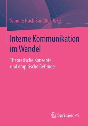 Interne Kommunikation im Wandel: Theoretische Konzepte und empirische Befunde