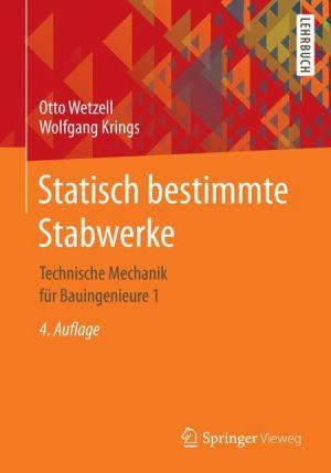 Statisch bestimmte Stabwerke: Technische Mechanik für Bauingenieure 1