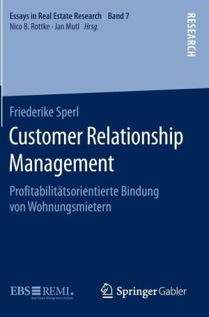 Customer Relationship Management: Pro?tabilitätsorientierte Bindung von Wohnungsmietern