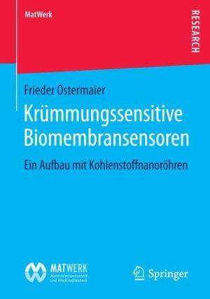 Krümmungssensitive Biomembransensoren: Ein Aufbau mit Kohlenstoffnanoröhren