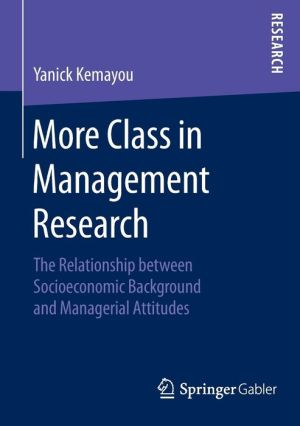 More Class in Management Research: The Relationship between Socioeconomic Background and Managerial Attitudes