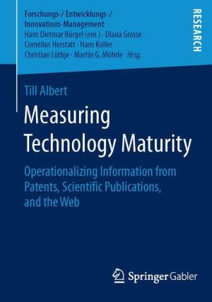 Measuring Technology Maturity: Operationalizing Information from Patents, Scientific Publications, and the Web