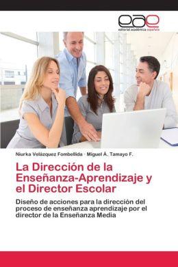 La Direccion de La Ensenanza-Aprendizaje y El Director Escolar