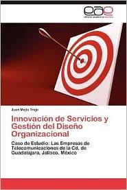 Innovacion de Servicios y Gestion del Diseno Organizacional
