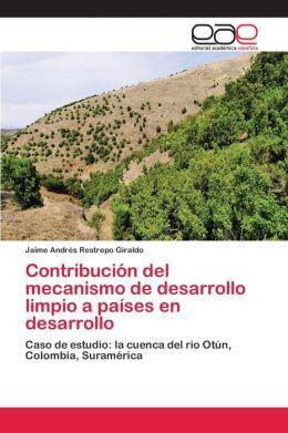 Contribuci n del mecanismo de desarrollo limpio a pa ses en desarrollo